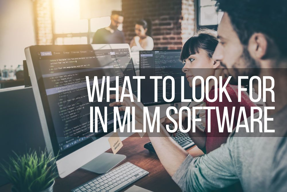 What To Look For in MLM Software