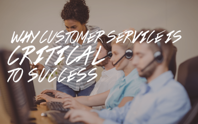 Customer Service is CRITICAL to Your Success