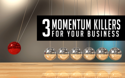 3 Momentum Killers for Your Business