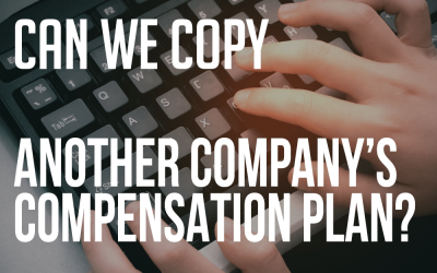 Can We Copy Another Company's Compensation Plan?
