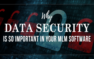 Why DATA SECURITY Is So Important in Your MLM Software