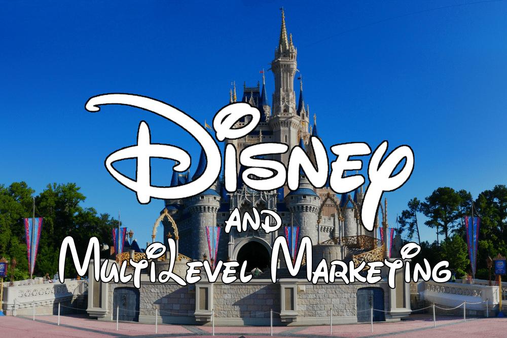 Disney and MultiLevel Marketing