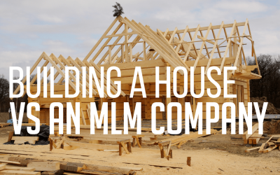 Building a House vs an MLM Company
