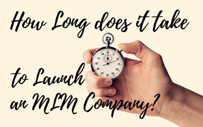 How Long Does it Take To Launch An MLM Company?