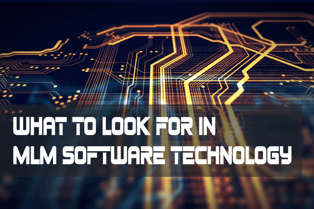 What To Look For In MLM Software Technology