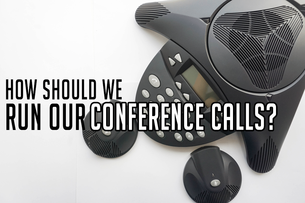 How Should We Run Conference Calls?