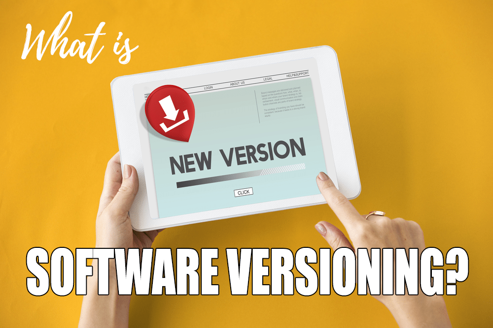 What is Software Versioning?