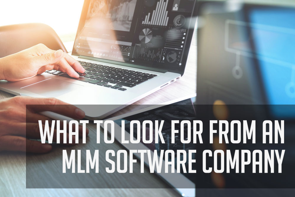 What To Look For From Your MLM Software Company