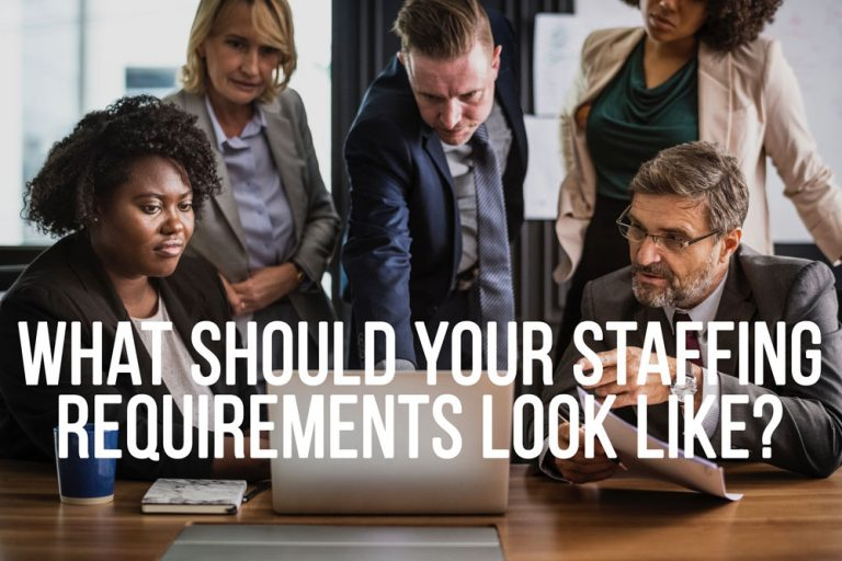 What Should Your Staffing Requirements Be?